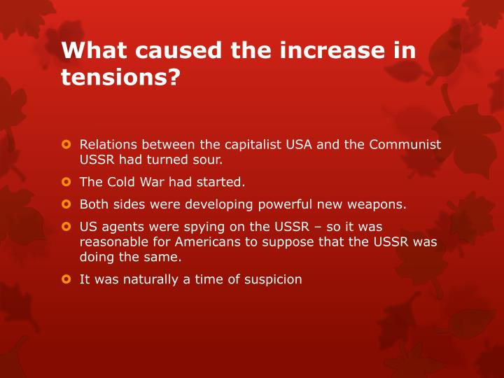 What caused the increase in tensions?