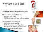 why am i still sick