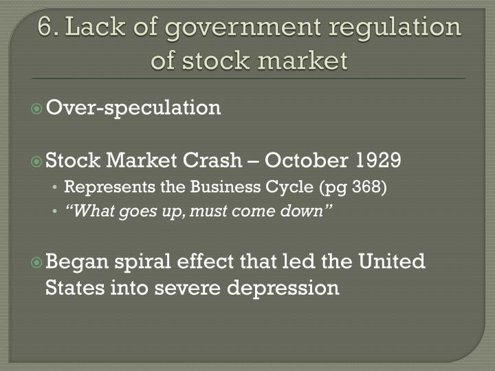 6. Lack of government regulation of stock market