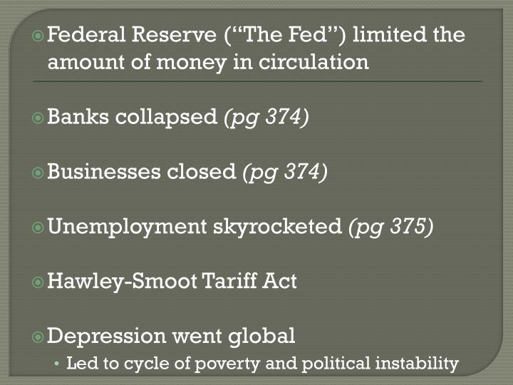"Federal Reserve (""The Fed"") limited the amount of money in circulation"