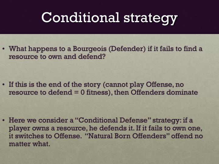 Conditional strategy
