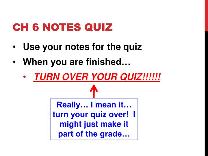 CH 6 Notes Quiz