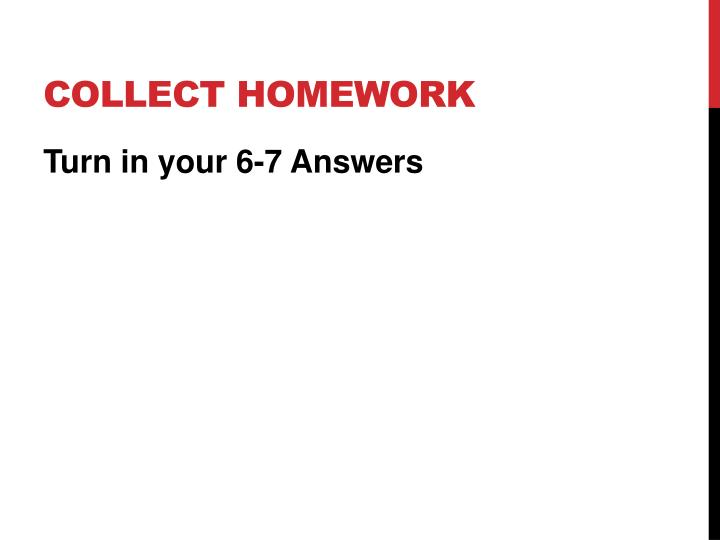 Collect Homework