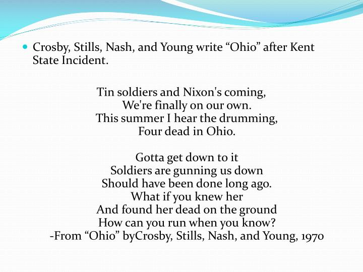 "Crosby, Stills, Nash, and Young write ""Ohio"" after Kent State Incident."