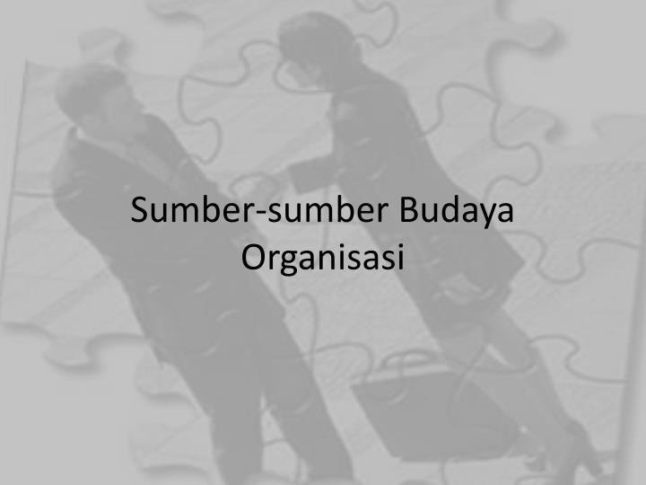 Sumber-sumber Budaya Organisasi