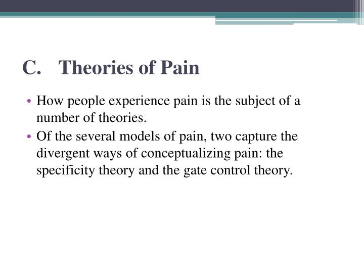 C.Theories of Pain