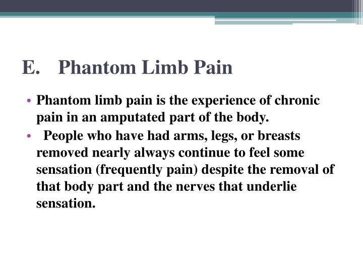 E.Phantom Limb Pain