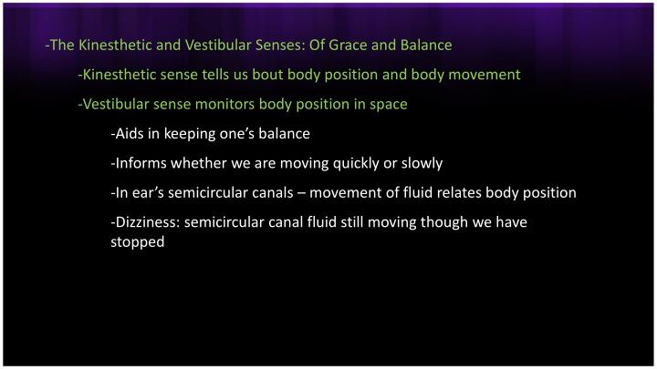 The Kinesthetic and Vestibular Senses: Of Grace and Balance