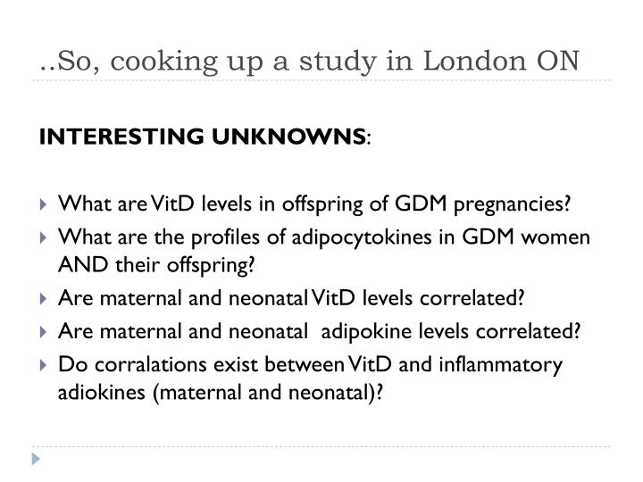 ..So, cooking up a study in London ON