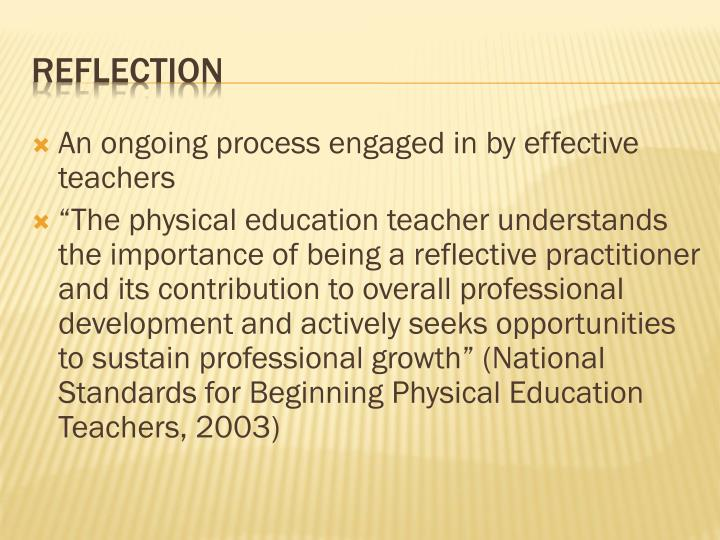 An ongoing process engaged in by effective teachers