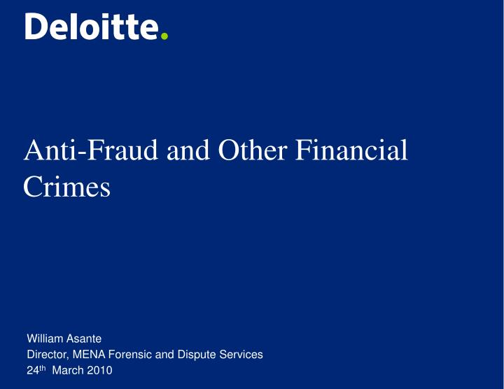 Anti fraud and other financial crimes