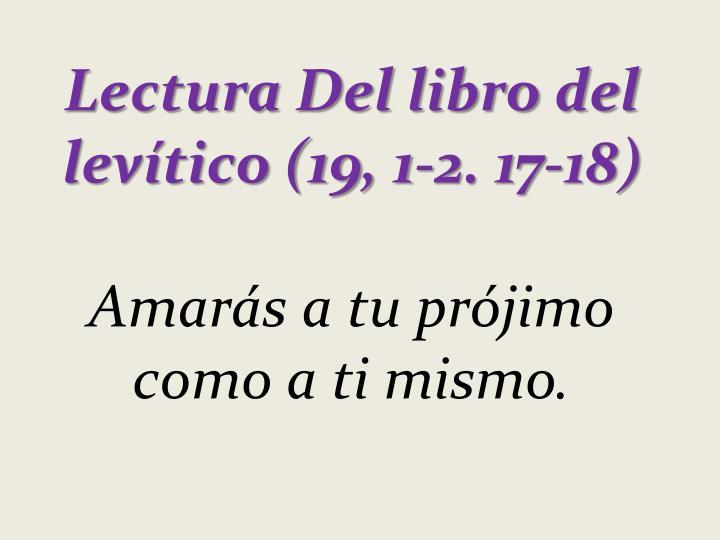 Lectura Del libro del levítico (19, 1-2. 17-18)