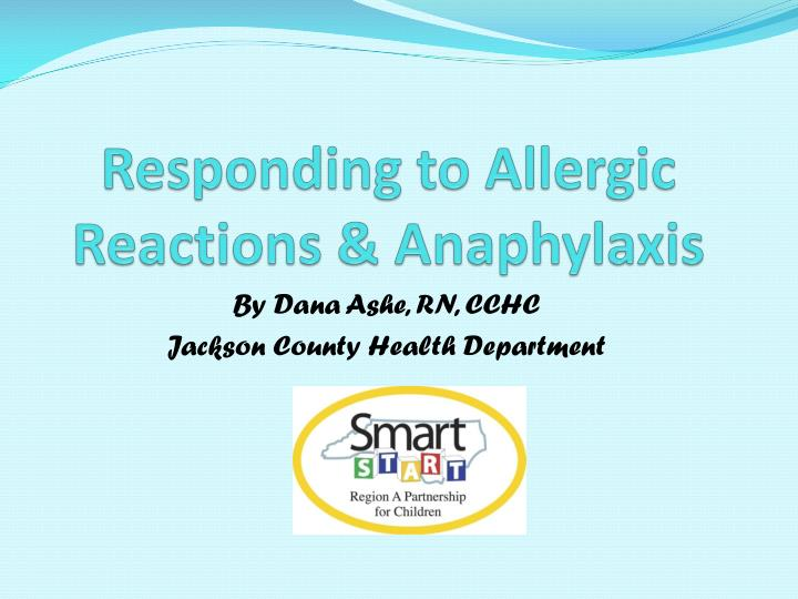 Responding to allergic reactions anaphylaxis