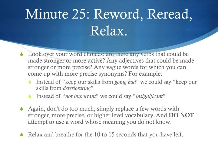 Minute 25: Reword, Reread, Relax.