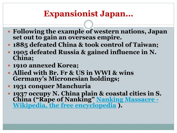 Expansionist Japan…