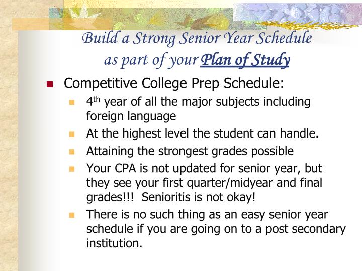 Build a Strong Senior Year Schedule               as part of your