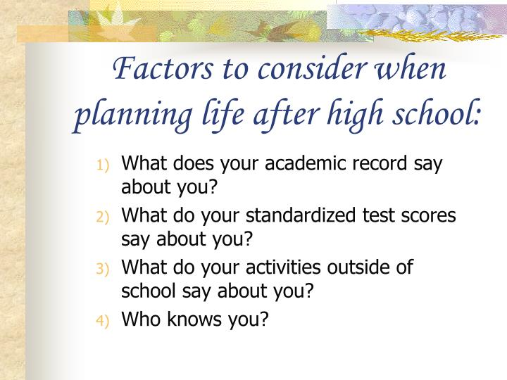 Factors to consider when planning life after high school