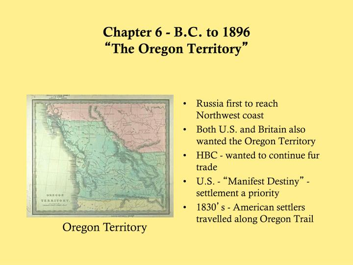 Chapter 6 b c to 1896 the oregon territory