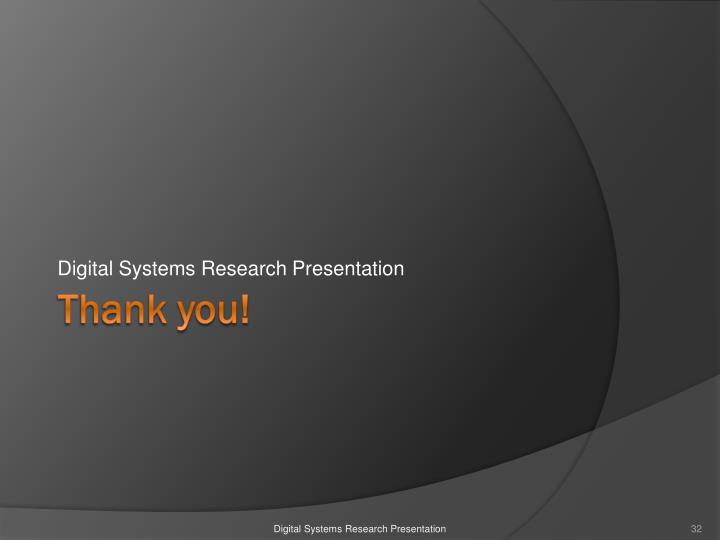 Digital Systems Research Presentation
