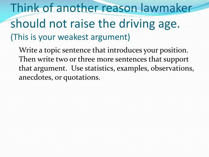 Think of another reason lawmaker should not raise the driving age