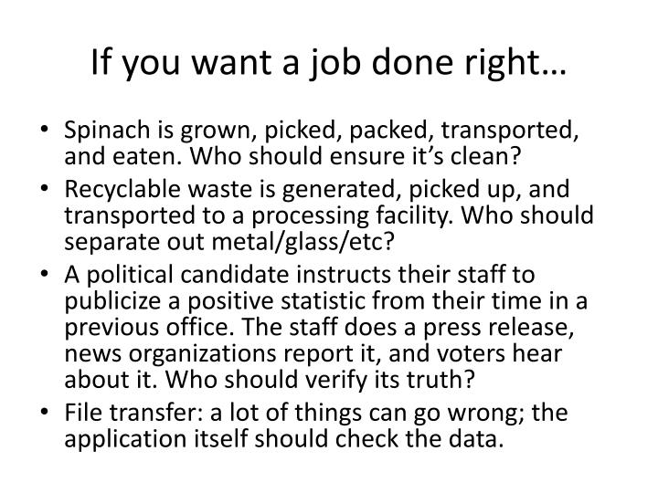 If you want a job done right…