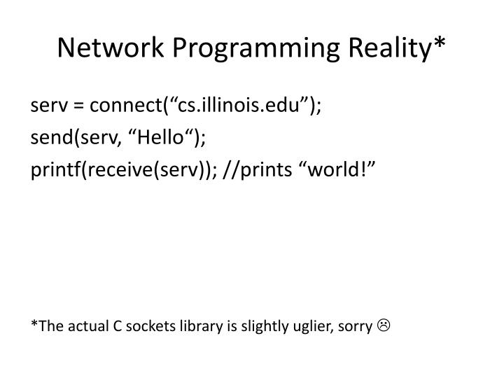 Network Programming Reality*