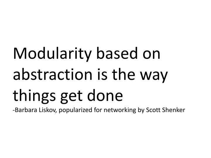 Modularity based on abstraction is the way things get done