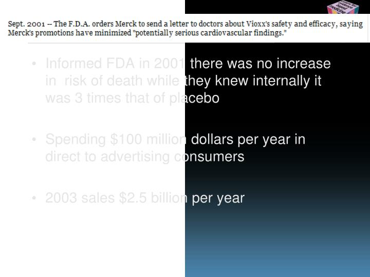 Informed FDA in 2001 there was no increase in  risk of death while they knew internally it was 3 times that of placebo