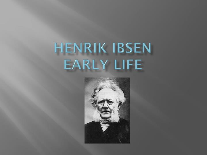 Henrik ibsen early life