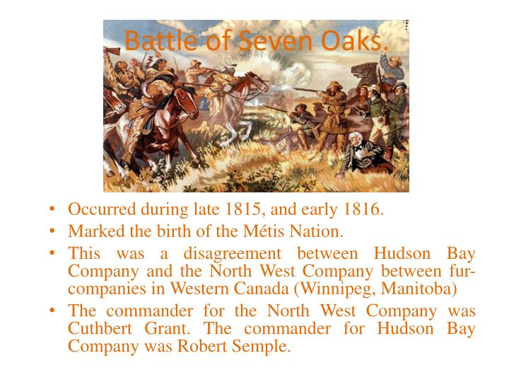 Battle of Seven Oaks.