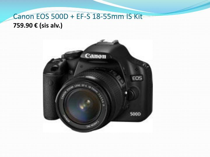 Canon EOS 500D + EF-S 18-55mm IS Kit