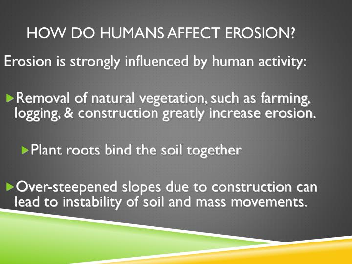 How do humans affect erosion?
