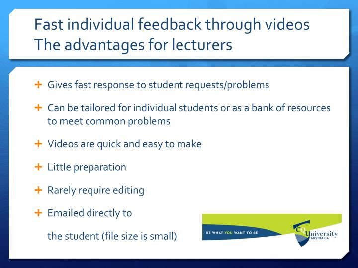 Fast individual feedback through videos The