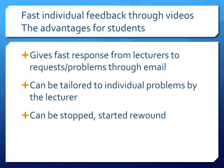 Fast individual feedback through videos