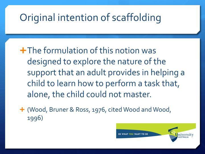 Original intention of scaffolding