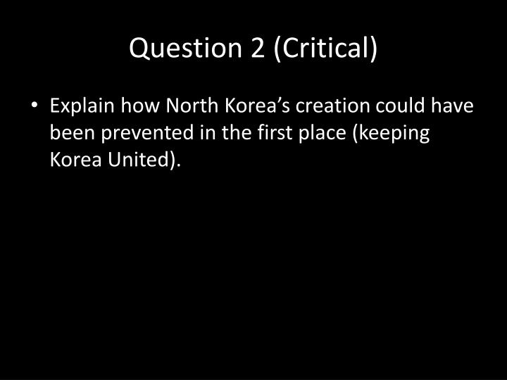 Question 2 (Critical)