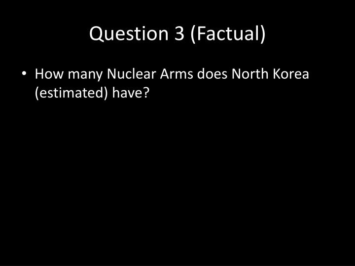 Question 3 (Factual)