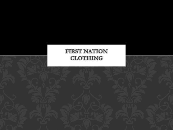 First nation clothing