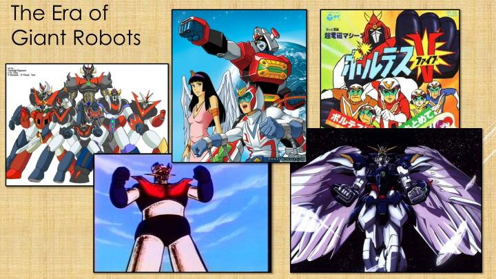 The Era of Giant Robots
