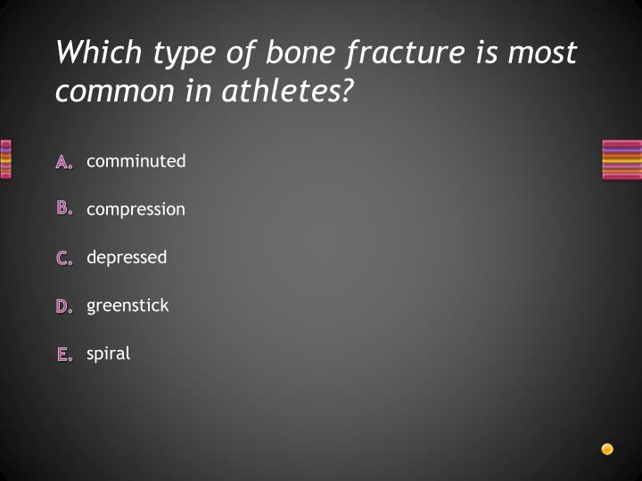 Which type of bone fracture is most common in athletes?