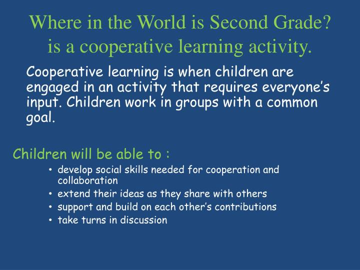 Where in the World is Second Grade? is a cooperative learning activity.