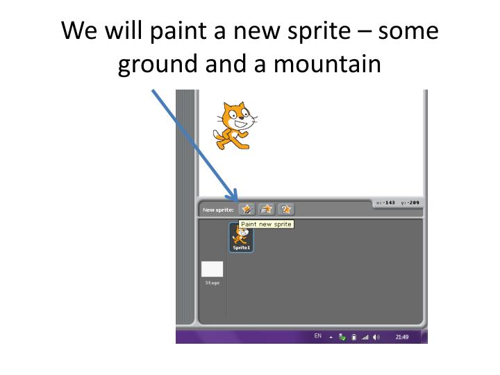 We will paint a new sprite – some ground and a mountain