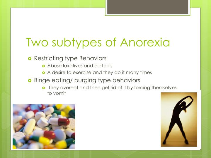 Two subtypes of Anorexia