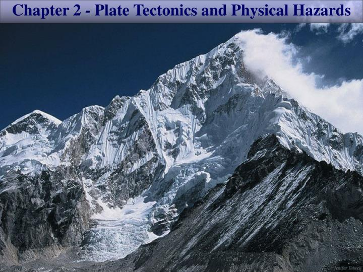 Chapter 2 plate tectonics and physical hazards