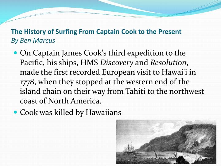 The history of surfing from captain cook to the present by ben marcus