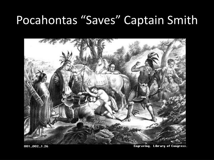 "Pocahontas ""Saves"" Captain Smith"