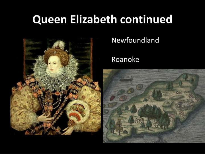 Queen Elizabeth continued