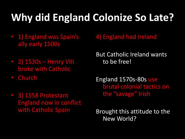 Why did england colonize so late