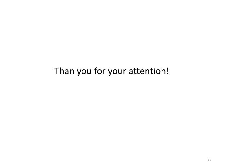 Than you for your attention!