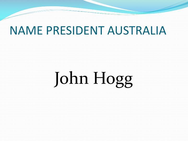 NAME PRESIDENT AUSTRALIA